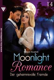 Moonlight Romance 14 – Romantic Thriller - Der geheimnisvolle Fremde