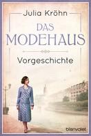 Julia Kröhn: Vorgeschichte zu Das Modehaus. Töchter einer neuen Zeit ★★★