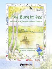 Die Burg im See - Märchen aus Pinnow und aus Godern