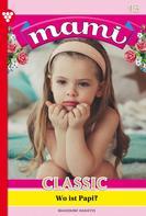 Annette Mansdorf: Mami Classic 15 – Familienroman