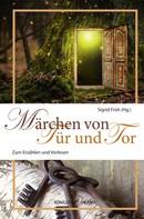 Sigrid Früh: Märchen von Tür und Tor