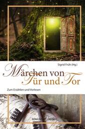 Märchen von Tür und Tor - Zum Erzählen und Vorlesen