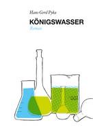 Hans-Gerd Pyka: Königswasser ★★★