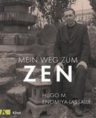 Hugo M. Enomiya-Lassalle: Mein Weg zum Zen ★★★★★