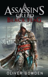 Assassin's Creed Band 6: Black Flag - Roman zum Game