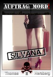 Auftrag: Mord! - Silvana - Thriller (Auftrag: Mord! 3)