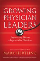 Mark Hertling: Growing Physician Leaders