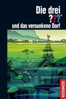 André Marx: Die drei ??? und das versunkene Dorf (drei Fragezeichen)