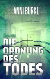 Die Ordnung des Todes - Ein Krankenhaus-Krimi