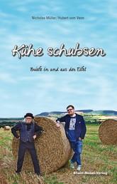 Kühe schubsen - Briefe in und aus der Eifel