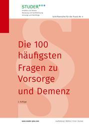 Die 100 häufigsten Fragen zu Vorsorge und Demenz - 2. Auflage