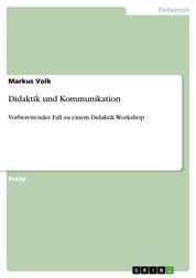 Didaktik und Kommunikation - Vorbereitender Fall zu einem Didaktik Workshop