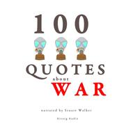 100 quotes about war