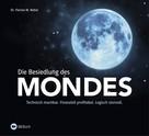 Dr. Florian M. Nebel: Die Besiedlung des Mondes ★★★★