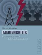 Marcus Klöckner: Medienkritik (Telepolis)