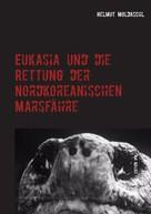 Helmut Moldaschl: Eukasia und die Rettung der Nordkoreanischen Marsfähre