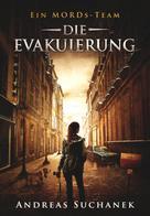 Andreas Suchanek: Ein MORDs-Team - Band 22: Die Evakuierung ★★★★★