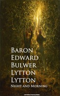 Baron Edward Bulwer Lytton: Night and Morning