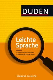 Leichte Sprache - Theoretische Grundlagen ?Orientierung für die Praxis