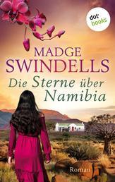 Die Sterne über Namibia - Roman