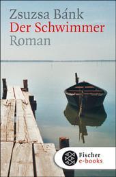 Der Schwimmer - Roman