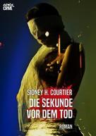 Sidney H. Courtier: DIE SEKUNDE VOR DEM TOD ★★★★