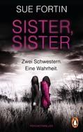 Sue Fortin: Sister, Sister - Zwei Schwestern. Eine Wahrheit. ★★★★★