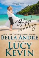 Lucy Kevin: The Beach Wedding (Married in Malibu, Book 1) ★★★★★