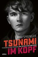 Max Sprenger: Tsunami im Kopf ★★★★★
