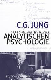 Kleines Lexikon der Analytischen Psychologie - Definitionen. Mit einem Vorwort von Verena Kast