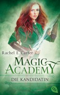 Rachel E. Carter: Magic Academy - Die Kandidatin ★★★★★