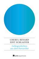 Cheryl Benard: Liebesgeschichten aus dem Patriarchat ★★★★★