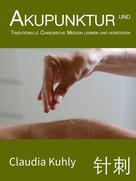 Claudia Kuhly: Akupunktur und TCM lernen und verstehen ★★★★★