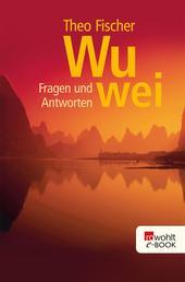 Wu wei: Fragen und Antworten