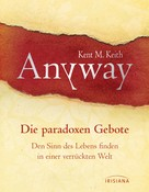 Kent M. Keith: Anyway ★★★★