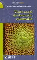 Eduardo Guerrero: Visión social del desarrollo sustentable