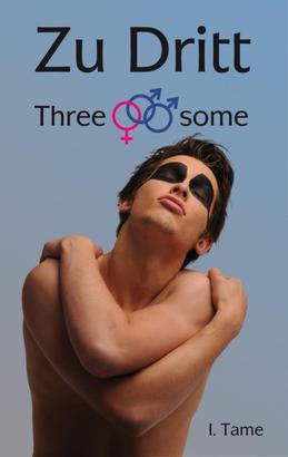 Zu Dritt. Threesome