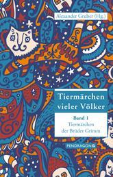 Tiermärchen vieler Völker - Tiermärchen der Brüder Grimm