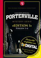 Raimon Weber: Porterville (Darkside Park) Edition I (Folgen 1-6)