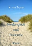 Ricarda van Troyen: Nordseeglück und Friesentee ★★★★★