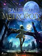Ralf Isau: Metropoly