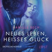 Neues Leben, heißes Glück: Erotische Novelle