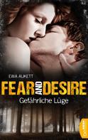 Ewa Aukett: Fear and Desire: Gefährliche Lüge ★★★★