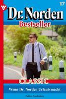 Patricia Vandenberg: Dr. Norden Bestseller Classic 17 – Arztroman