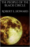Robert E. Howard: The people of the black circle