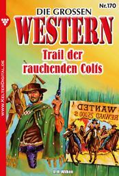 Die großen Western 170 - Trail der rauchenden Colts