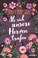Anna Mansell: Als sich unsere Herzen trafen ★★★★