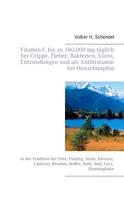 Volker H. Schendel: Vitamin C bis zu 180.000 mg täglich bei Grippe, Fieber, Bakterien, Viren, Entzündungen und als Antihistamin bei Heuschnupfen ★★★★