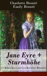 Jane Eyre + Sturmhöhe (2 Klassiker von Geschwister Brontë) - Wuthering Heights + Jane Eyre, die Waise von Lowood: Eine Autobiographie
