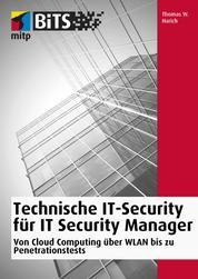 Technische IT-Security für IT Security Manager - Von Cloud Computing über WLAN bis zu Penetrationstests